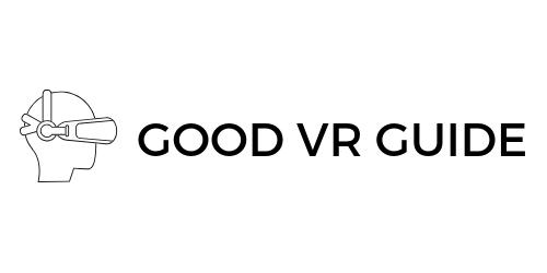 Good VR Guide